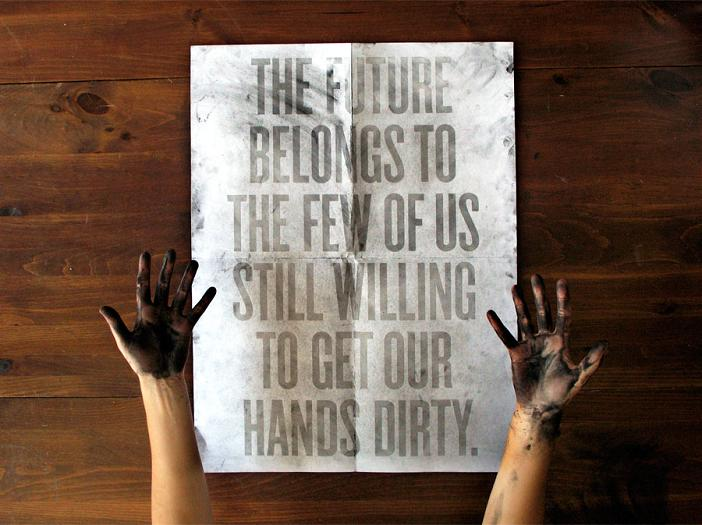 10 the-future-belongs-to-the-few-of-us-still-willing-to-get-our-hands-dirty