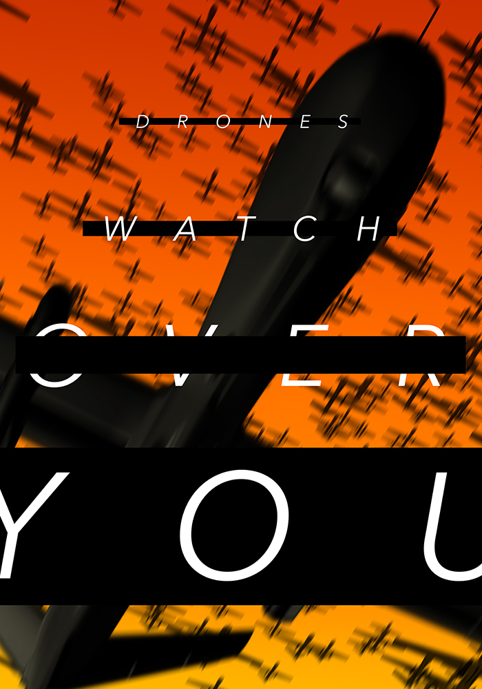 Drones Watch You by Daniel Warner